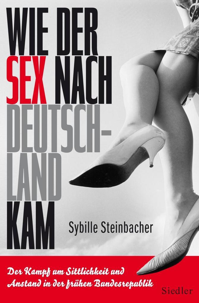 Wie der Sex nach Deutschland kam als eBook epub