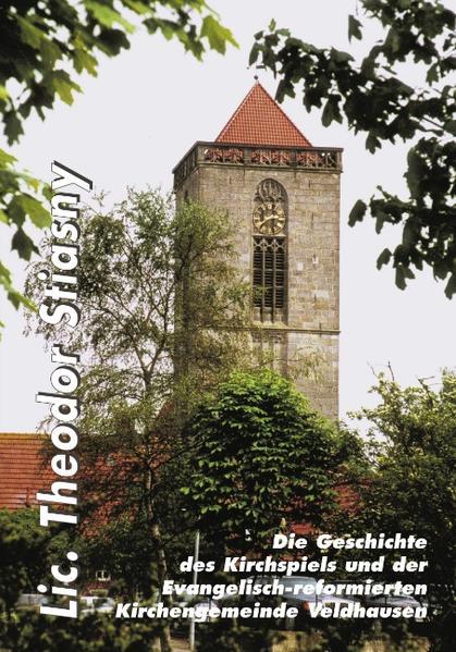 Die Geschichte des Kirchspiels und der Ev.-ref. Kirchengemeinde Veldhausen als Buch (kartoniert)