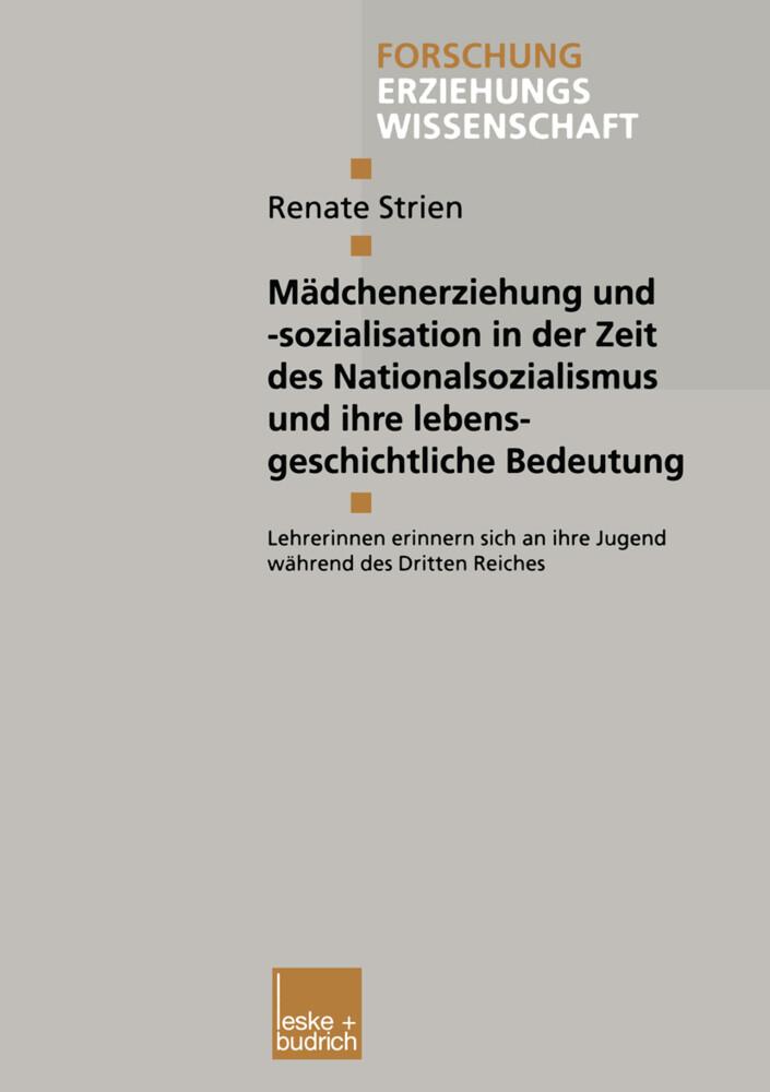 Mädchenerziehung und -sozialisation in der Zeit des Nationalsozialismus und ihre lebensgeschichtliche Bedeutung als Buch