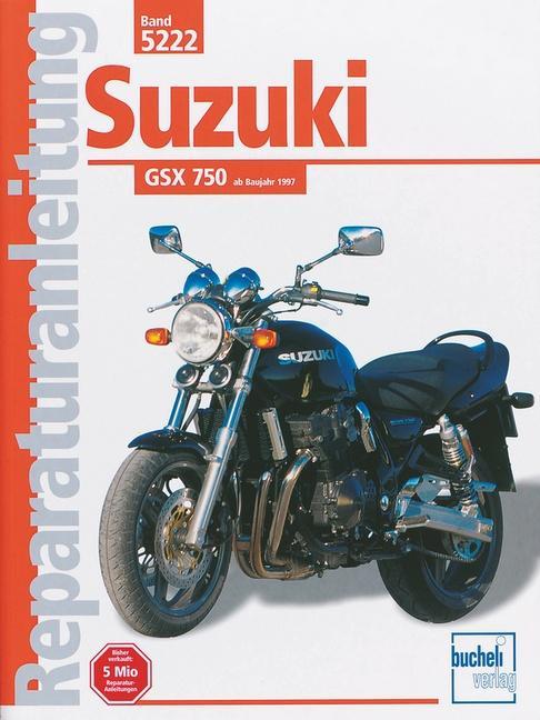 Suzuki GSX 750 ab Baujahr 1997 als Buch (kartoniert)