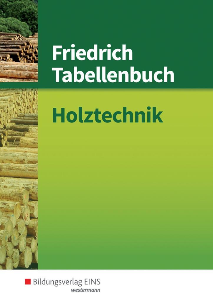 Friedrich Tabellenbuch Holztechnik als Buch (gebunden)