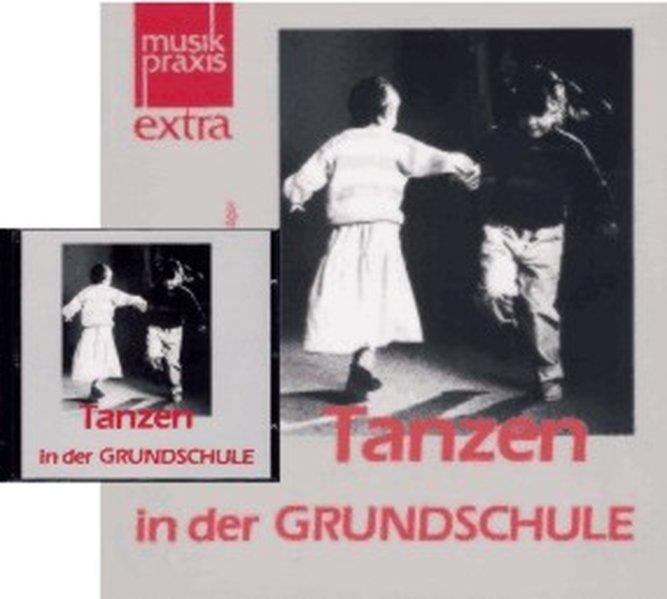 Tanzen in der Gundschule. 15 ausführlich erläuterte Tänze als Buch (kartoniert)
