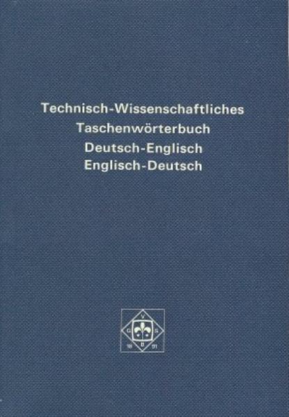 Technisch- Wissenschaftliches Taschenwörterbuch in deutscher und englischer Sprache als Buch (kartoniert)