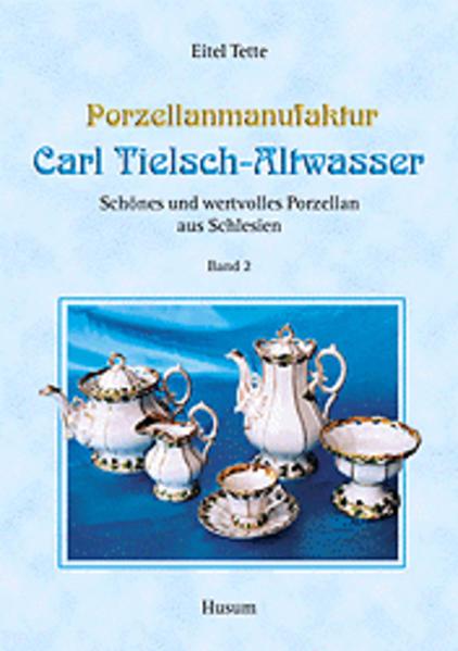 Porzellanmanufaktur Carl Tielsch - Altwasser 2 als Buch (gebunden)