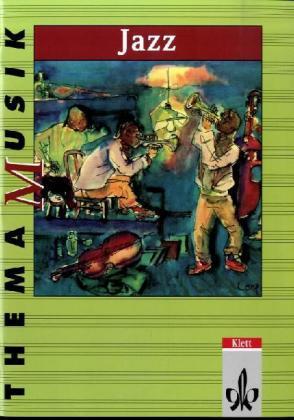 Thema Musik. Jazz. Schülerheft als Buch (kartoniert)