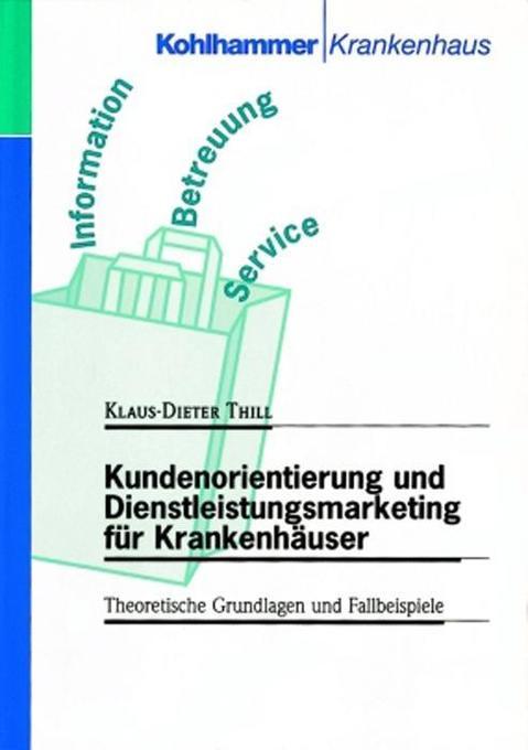 Kundenorientierung und Dienstleistungsmarketing für Krankenhäuser als Buch (kartoniert)