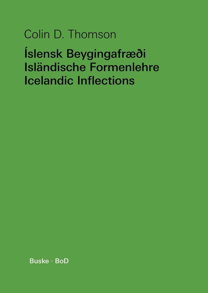 Íslensk Beygingafræði - Isländische Formenlehre - Icelandic Inflections als Buch (gebunden)