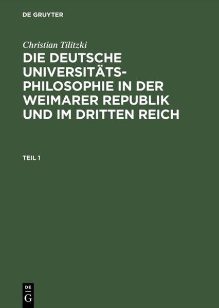 Die deutsche Universitätsphilosophie in der Weimarer Republik und im Dritten Reich als Buch (gebunden)