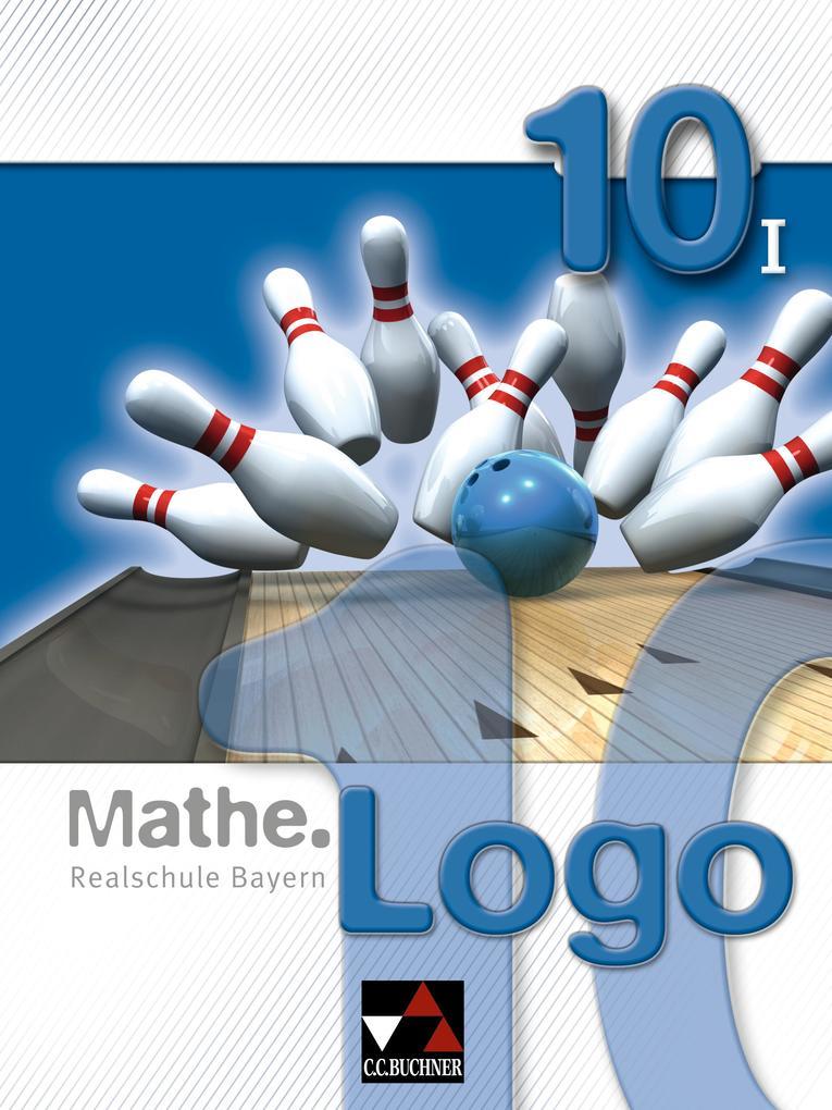 Mathe.Logo 10/I. Realschule Bayern als Buch (gebunden)