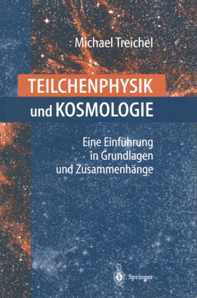 Teilchenphysik und Kosmologie als Buch (kartoniert)