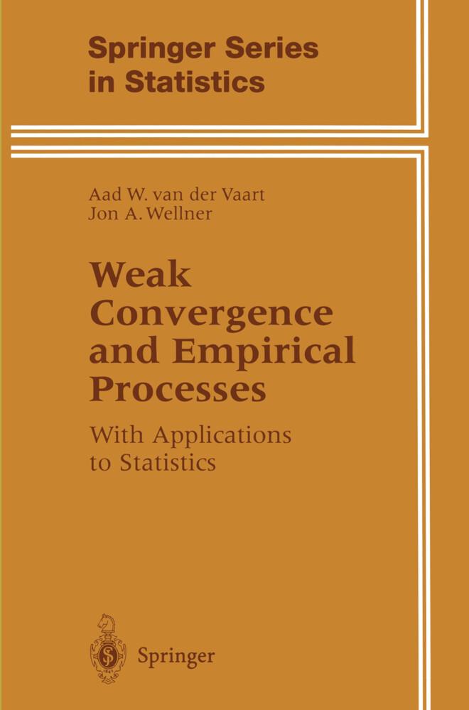 Weak Convergence and Empirical Processes als Buch (gebunden)