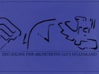 Zeit-Räume der Architektin Lucy Hillebrand als Buch (gebunden)
