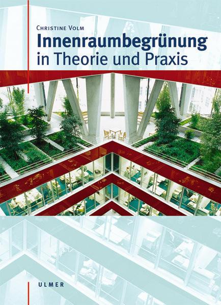 Innenraumbegrünung in Theorie und Praxis als Buch (gebunden)