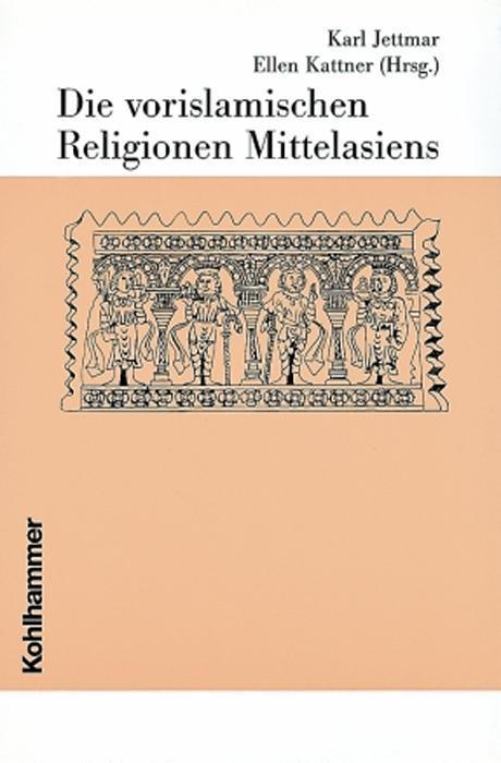 Die vorislamischen Religionen Mittelasiens als Buch (gebunden)
