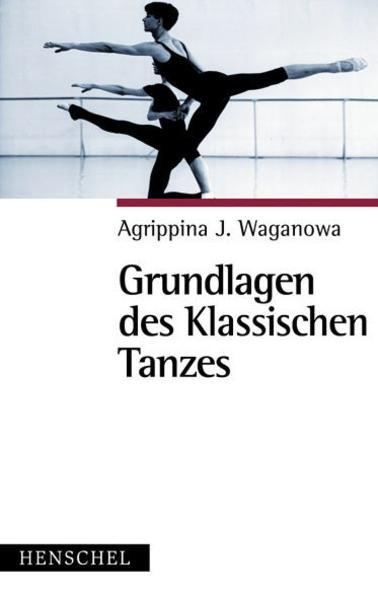 Grundlagen des klassischen Tanzes als Buch (kartoniert)