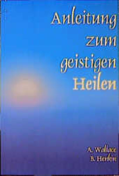 Anleitung zum geistigen Heilen als Buch (kartoniert)