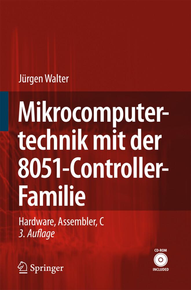 Mikrocomputertechnik mit der 8051-Controller-Familie als Buch (gebunden)