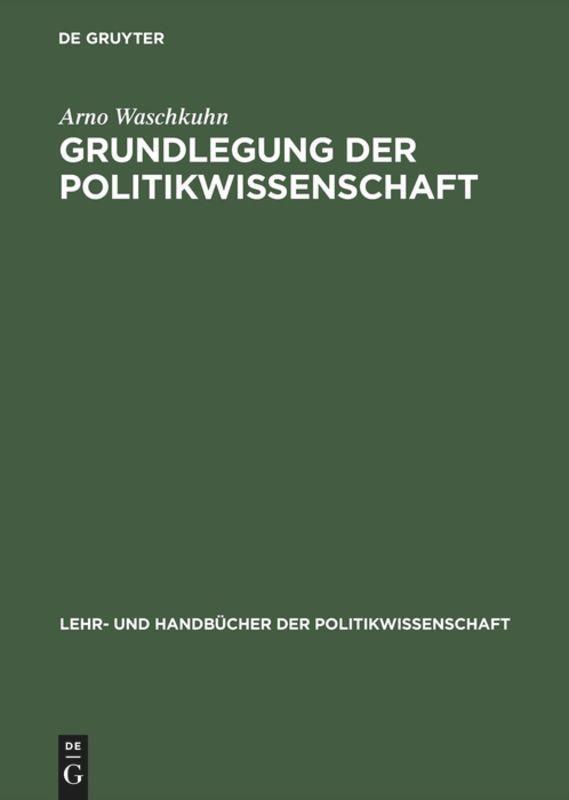 Grundlegung der Politikwissenschaft als Buch (gebunden)