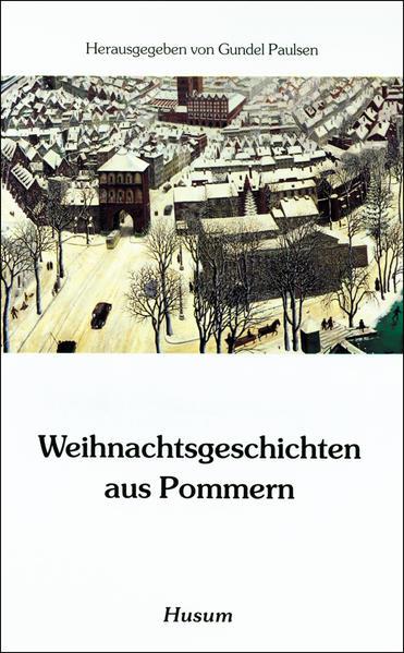 Weihnachtsgeschichten aus Pommern als Buch (kartoniert)