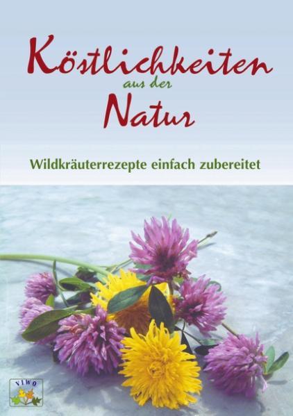 Köstlichkeiten aus der Natur als Buch (gebunden)