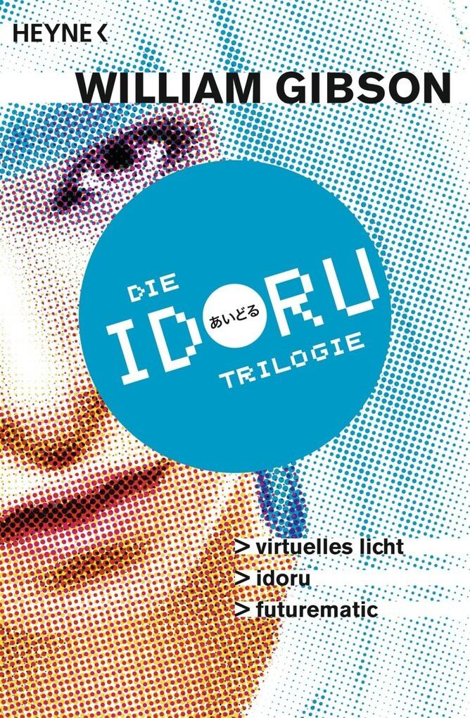 Idoru-Trilogie als eBook