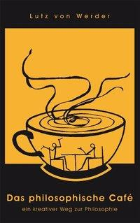 Das philosophische Cafe als Buch (kartoniert)