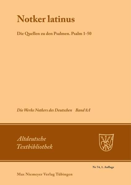 """""""Notker Latinus"""". Die Quellen zu den Psalmen als Buch"""
