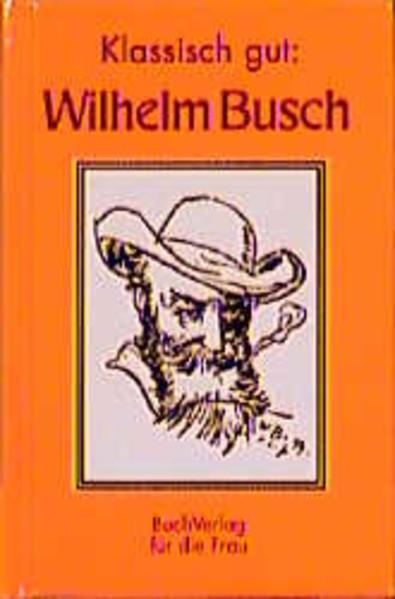 Wilhelm Busch. Klassisch gut als Buch (gebunden)