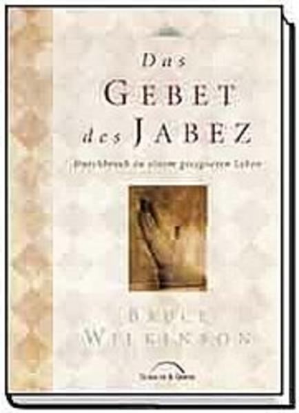 Das Gebet des Jabez als Buch (gebunden)