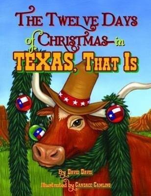 The Twelve Days of Christmas--In Texas, That Is als Buch (gebunden)