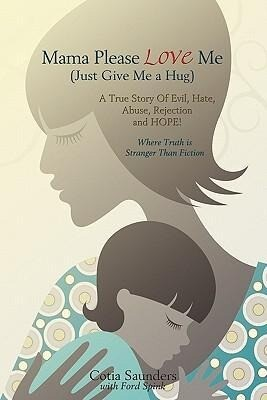 Mama Please Love Me (Just Give Me a Hug) als Taschenbuch