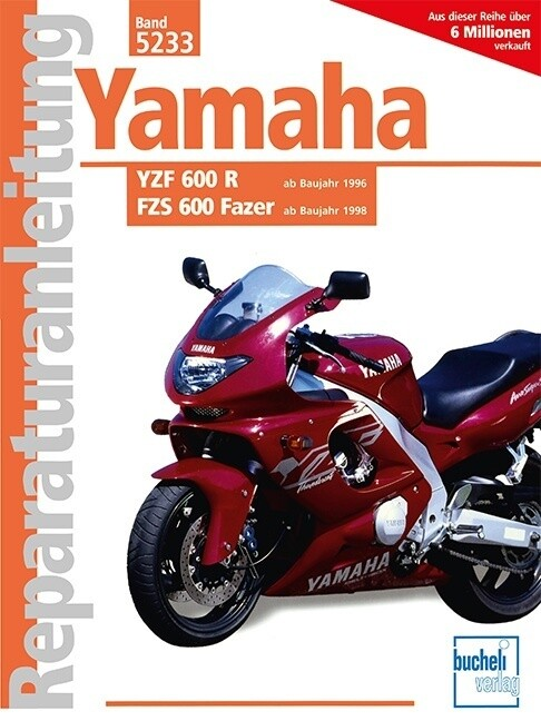 Yamaha YZF 600 R ab Baujahr 1996. FZS 600 Fazer ab Baujahr 1998 als Buch (kartoniert)