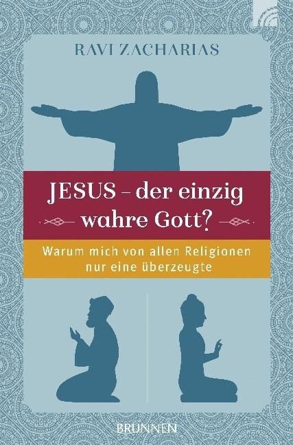 Jesus - der einzig wahre Gott? als Buch (kartoniert)