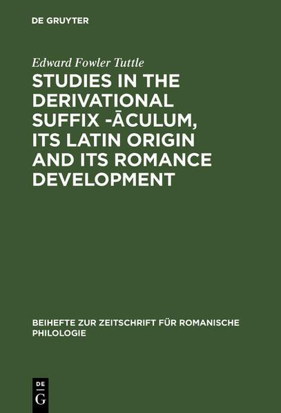 Studies in the derivational suffix -aculum, its Latin origin and its Romance development als Buch (gebunden)