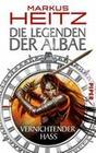 Die Legenden der Albae 02. Vernichtender Hass