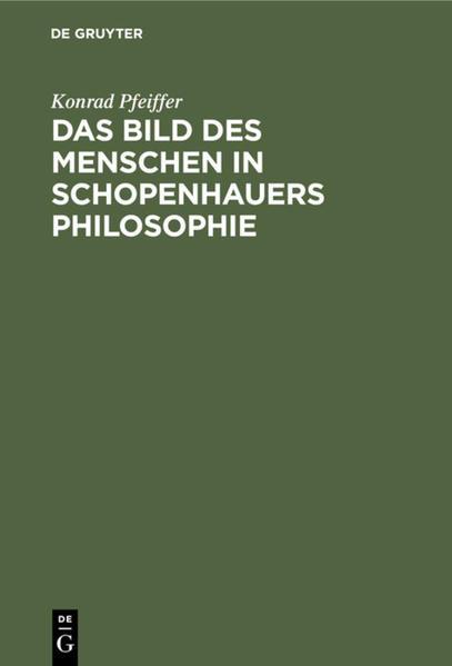 Das Bild des Menschen in Schopenhauers Philosophie als Buch (gebunden)