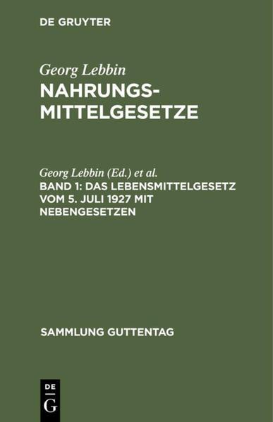 Das Lebensmittelgesetz vom 5. Juli 1927 mit Nebengesetzen als Buch (gebunden)