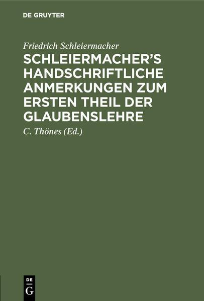 Schleiermacher's handschriftliche Anmerkungen zum ersten Theil der Glaubenslehre als Buch (gebunden)