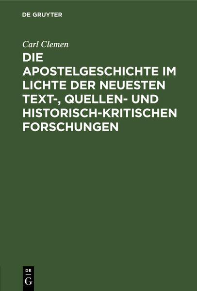 Die Apostelgeschichte im Lichte der neuesten text-, quellen- und historisch-kritischen Forschungen als Buch (gebunden)
