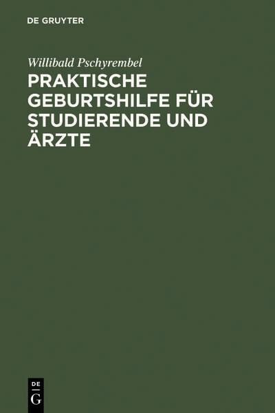 Praktische Geburtshilfe für Studierende und Ärzte als Buch (gebunden)
