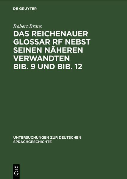 Das Reichenauer Glossar Rf nebst seinen näheren Verwandten Bib. 9 und Bib. 12 als Buch (gebunden)