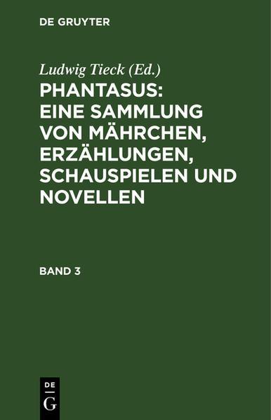 Phantasus: Eine Sammlung von Mährchen, Erzählungen, Schauspielen und Novellen als Buch (gebunden)