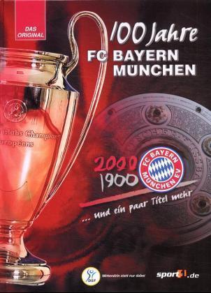 100 Jahre FC Bayern München... und ein paar Titel mehr als Buch (gebunden)