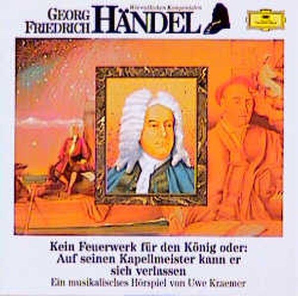 Georg Friedrich Händel. Kein Feuerwerk für den König. CD als Hörbuch CD