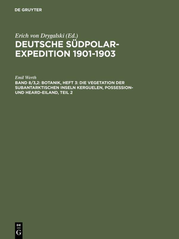 Botanik, Heft 3: Die Vegetation der subantarktischen Inseln Kerguelen, Possession- und Heard-Eiland, Teil 2 als Buch (gebunden)