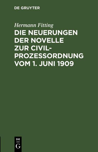 Die Neuerungen der Novelle zur Civilprozeßordnung vom 1. Juni 1909 als Buch (gebunden)