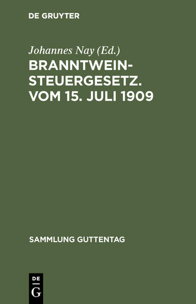 Branntweinsteuergesetz. Vom 15. Juli 1909 als Buch (gebunden)
