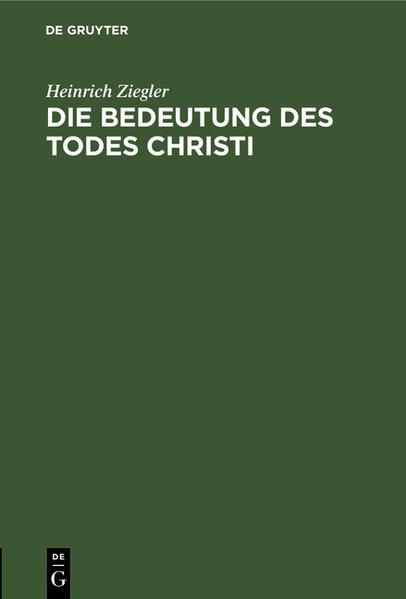 Die Bedeutung des Todes Christi als Buch (gebunden)