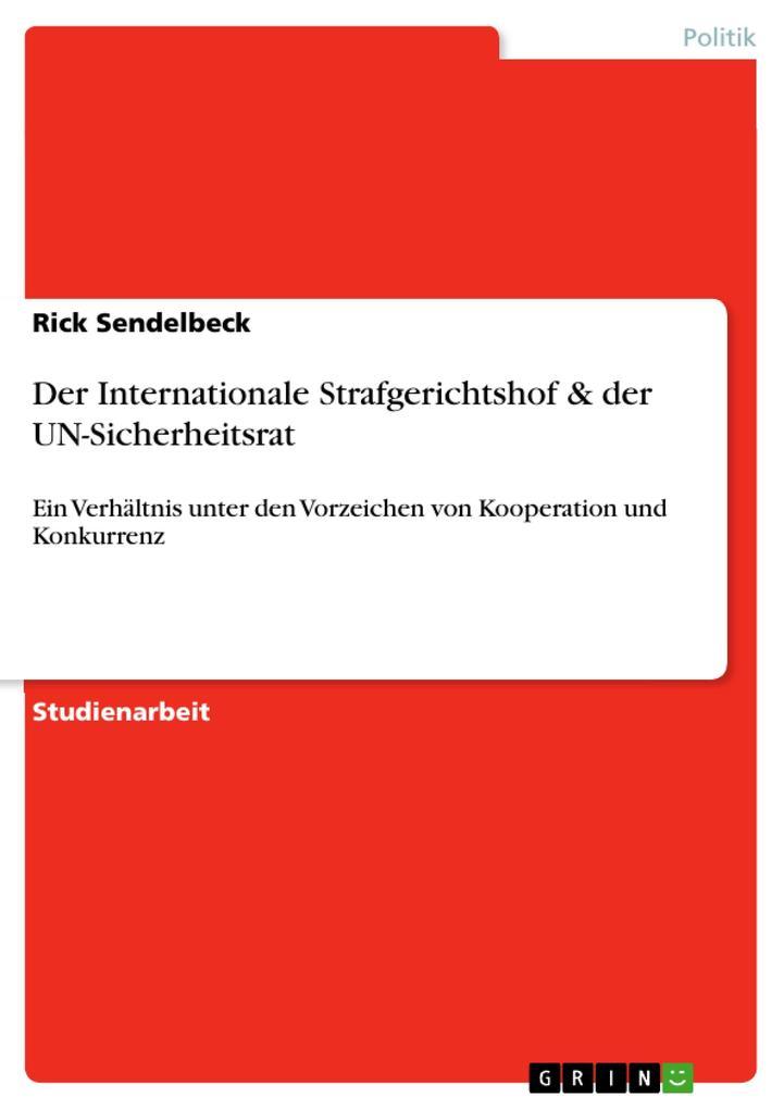 Der Internationale Strafgerichtshof & der UN-Sicherheitsrat als Buch (geheftet)