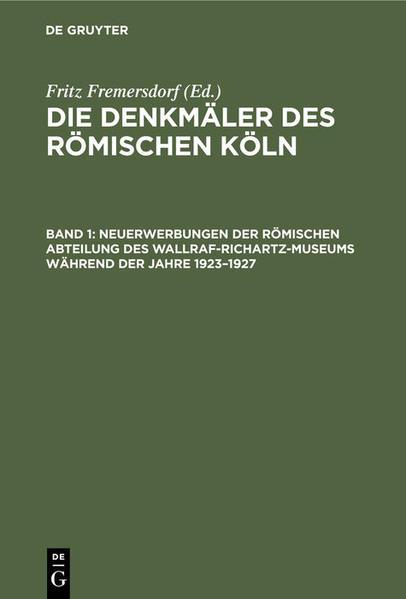Neuerwerbungen der Römischen Abteilung des Wallraf-Richartz-Museums während der Jahre 1923-1927 als Buch (gebunden)